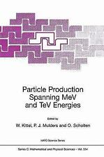 Particle Production Spanning Mev and TeV Energies: By W Kittel, P J Mulders
