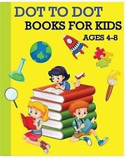 Dot to Dot Books for Kids Ages 4-8 : Children's Activity Books 100 Pages (Dot...