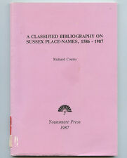 A CLASSIFIED BIBLIOGRAPHY ON SUSSEX PLACE-NAMES, 1586 1987 COATES BOOK