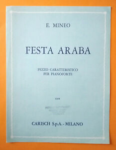 Spartito E.MINEO Festa Araba Pezzo Caratteristico Per Pianoforte Carish 1976