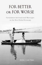For Better or for Worse: Vietnamese International Marriages in the New Global...