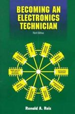 Becoming An Electronics Technician: Securing Your High-Tech Future (3rd Edition)
