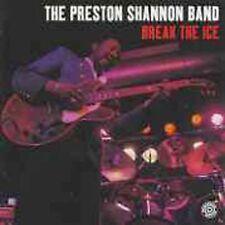 The Preston Shannon Band : Break The Ice CD (1999)