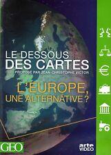 L'EUROPE, UNE ALTERNATIVE ? - LE DESSOUS DES CARTES - JEAN CHRISTOPHE VICTOR