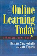 Online Learning Today: Strategies That Work: By Shea, Heather, Fogarty, John,...