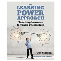 Learning Power Approach by Guy Claxton Teaching learners to teach themselves NEW