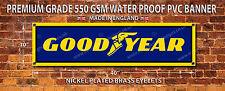 GOODYEAR TYRES WATERPROOF 550GSM GRADE PVC BANNER.GARAGE,WORKSHOP SIGN