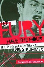 Let Fury Have the Hour: The Punk Rock Politics of Joe Strummer