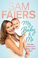 Faiers, Sam, My Baby & Me, Very Good Book
