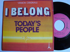 "TODAY'S PEOPLE : I belong / save us - 7"" SP DISC AZ SG 473 - comme neuf"