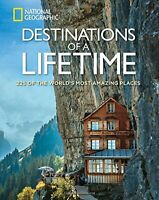 Destinations of a Lifetime: 225 of the World's Most Am... by National Geographic