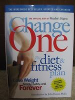 Change One: Diet and Fitness Plan: Lose Weight Forever (Hardcover)