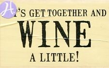 Wine a Little  PS0785  Hampton Art  Rubber Stamp  w/m  Free Ship  NEW