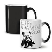 Life Is Damn Good Funny NEW Colour Changing Tea Coffee Mug 11 oz | Wellcoda