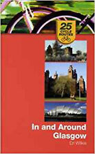 In and Around Glasgow (25 Cycle Routes), Very Good, Erl B. Wilkie Book
