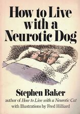 How to Live with a Neurotic Dog by Stephen Baker 1988, Paperback Pet Humor