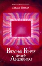 Personal Power Through Awareness: How to Use the Unseen and Higher Energies of the Universe for Spiritual Growth and Personal Transformation by Sanaya Roman (Paperback, 1986)
