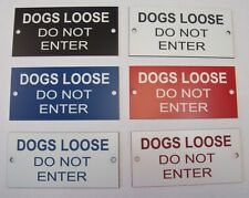 "DOGS LOOSE DO NOT ENTER 4"" x 2"" Engraved Sign with Drilled Holes"
