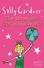 The Strongest Girl In The World (MAGICAL CHILDREN) by Gardner, Sally | Paperback