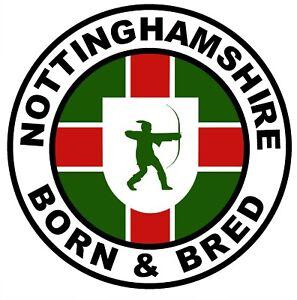 Nottinghamshire Nato & Bred - Novità Auto/Finestrino/Adesivi + 1 Gratis/Regali
