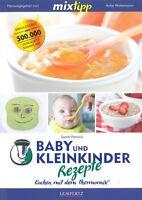 TM5 & TM31 Baby und Kleinkinder-Rezepte,  Kochen mit dem Thermomix Kochbuch