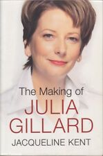 Jacqueline Kent THE MAKING OF JULIA GILLARD SC Book
