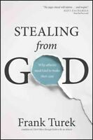 Stealing from God : Why Atheists Need God to Make Their Case, Paperback by Tu...