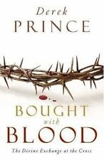 Bought with Blood : The Divine Exchange at the Cross by Derek Prince (2007,...