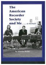 The American Recorder Society and Me . . . a Memoir by Martha Bixler (Paperback