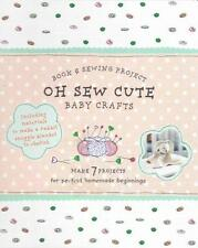 Oh Sew Cute Baby Crafts: Book & Sewing Project