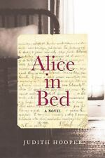 Alice in Bed : A Novel by Judith Hooper (2016, Paperback)
