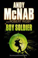 Boy Soldier, Rigby, Robert, McNab, Andy, Very Good Book