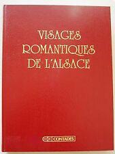 Visages Romantiques de l'Alsace Paul AHNE éd Contades 1984