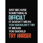 Motivational Something Is Difficult Art Print Framed Poster Wall Decor 12X16