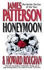 Honeymoon by James Patterson, Howard Roughan (Paperback, 2006)