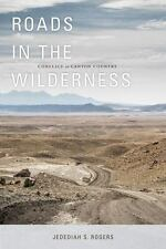 Roads in the Wilderness Conflict in Canyon Country by Jedediah S. Rogers NEW PB