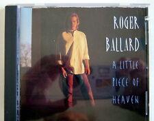 1993'S COMPACT DISC, ROGER BALLARD, A LITTLE PIECE OF HEAVEN
