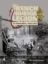 The French Foreign Legion in Indochina, 1946-1956 (Hardback or Cased Book)