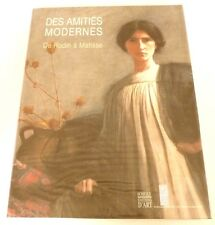 Des Amities Modernes - De Rodin a Matisse 2003 H/B FRENCH ART EXHIBITION BOOK