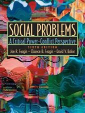 Social Problems: A Critical Power-Conflict Perspective (6th Edition) by Feagi…