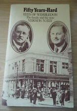 Fifty Years-Hard: Elys of Wimbledon by Vernon N Ely Paperback