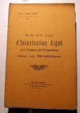 POISON/INTOXICATION/IODURE DE POTASSIUM SUR UN BRIGHTIQUE/DR SARON/1925/ENVOI