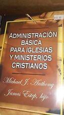 Administracion Basica para Iglesias y Ministerios Cristianos - Michael J. Anthon