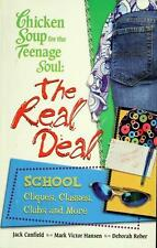 Chicken Soup for the Teenage Soul : The Real Deal-School by Jack Canfield (2005,