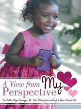 A View from My Perspective : The Photo Journal of a Two-Year-Old by Yzabella...