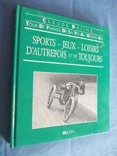 Sports Jeux Loisirs D'autrefois et de toujours de Claude Bailhé Ed.Milan  1990