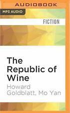 The Republic of Wine by Mo Yan and Howard Goldblatt (2016, MP3 CD, Unabridged)