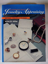 Illustrated Guide to Jewelry Appraising - Antique, Period & Modern