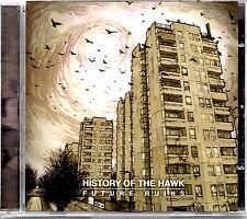 HISTORY OF THE HAWK - FUTURE RUINS - CD ALBUM - MINT