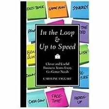 In the Loop & Up to Speed: Clever & Useful Business Terms Every-ExLibrary